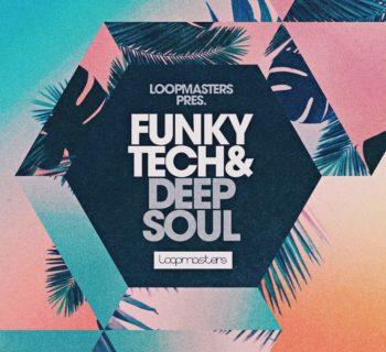 Loopmasters Funky Tech & Deep Soul