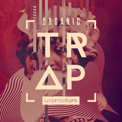 loopmasters organic trap sample library loop libreria one shot producer dj hip hop